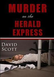 Murder on the Herald Express by David Scott