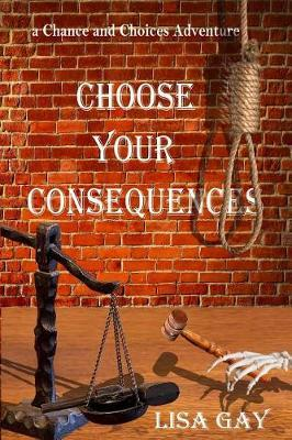 Choose Your Consequences - Large Print by Lisa Gay image