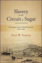 Slavery in the Circuit of Sugar by Dale W. Tomich image