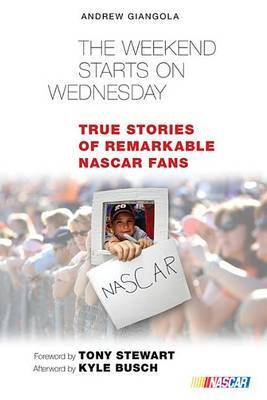 The Weekend Starts on Wednesday: True Stories of Remarkable NASCAR Fans image