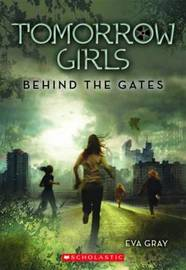 Behind the Gates by Eva Gray