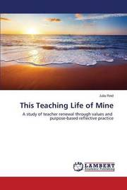 This Teaching Life of Mine by Reid Julia