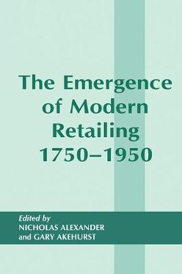 The Emergence of Modern Retailing 1750-1950