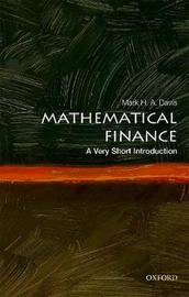 Mathematical Finance: A Very Short Introduction by Mark H.A. Davis