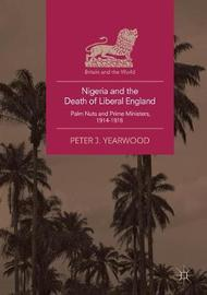 Nigeria and the Death of Liberal England by Peter J Yearwood image