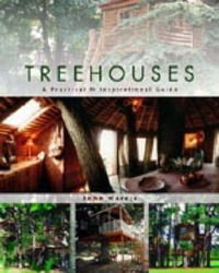 Treehouses: A Practical and Inspirational Guide by John Harris image
