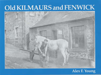 Old Kilmaurs and Fenwick by Alex F. Young