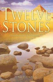 Twelve Stones by Kay P. Adkins image
