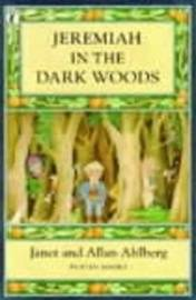 Jeremiah in the Dark Woods by Janet Ahlberg