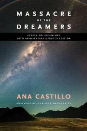 Massacre of the Dreamers by Ana Castillo