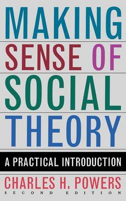 Making Sense of Social Theory by Charles H. Powers