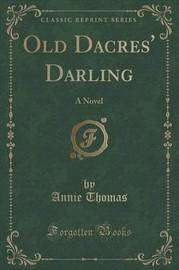 Old Dacres' Darling by Annie Thomas