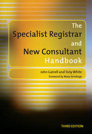The Specialist Registrar and New Consultant Handbook by John Gatrell image