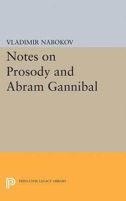 Notes on Prosody and Abram Gannibal by Vladimir Nabokov