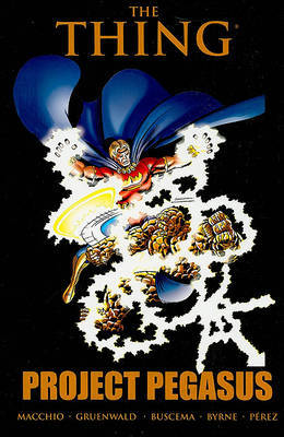 Thing: Project Pegasus by Marv Wolfman
