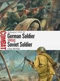 German Soldier vs Soviet Soldier by Chris McNab