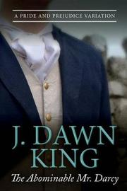 The Abominable Mr. Darcy by J Dawn King
