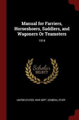 Manual for Farriers, Horseshoers, Saddlers, and Wagoners or Teamsters image