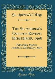 The St. Andrew's College Review; Midsummer, 1908 by St Andrew College image