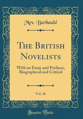 The British Novelists, Vol. 26 by (Anna Letitia) Barbauld