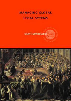 Managing Global Legal Systems by Gary W. Florkowski image