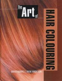 The Art of Hair Colouring by David Adams image
