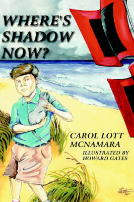 Where's Shadow Now? by Carol, Lott McNamara