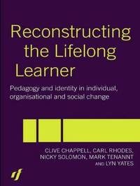 Reconstructing the Lifelong Learner by Clive Chappell