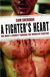 A Fighter's Heart by Sam Sheridan