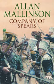 Company Of Spears by Allan Mallinson image