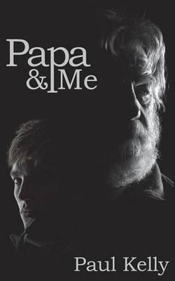 Papa & Me by Paul Kelly