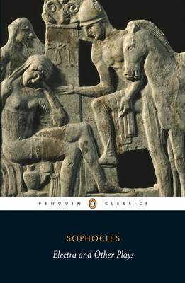 Electra and Other Plays by Sophocles