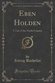 Eben Holden by Irving Bacheller