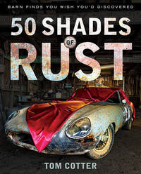 50 Shades of Rust by Tom Cotter