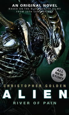 Alien - River of Pain - Book 3 by Christopher Golden