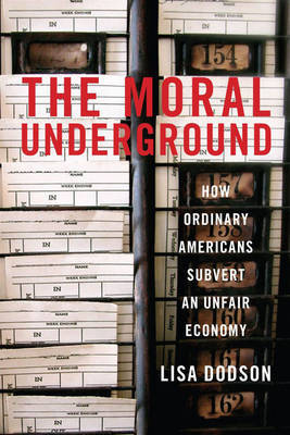 The Moral Underground by Lisa Dodson image