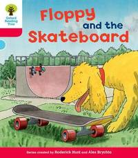 Oxford Reading Tree: Level 4: Decode and Develop Floppy and the Skateboard by Rod Hunt