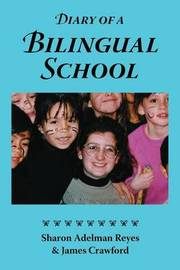Diary of a Bilingual School by Sharon Adelman Reyes