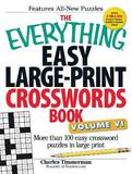 The Everything Easy Large-print Crosswords Book, Volume VI by Charles Timmerman