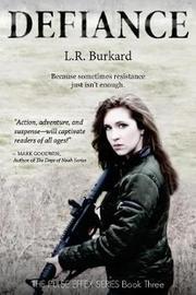 Defiance by L R Burkard