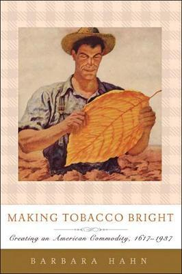 Making Tobacco Bright by Barbara M. Hahn