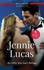 An Offer She Can't Refuse/Italian Prince, Wedlocked Wife/The Sheikh's Last Seduction/Reckless Night In Rio by Jennie Lucas