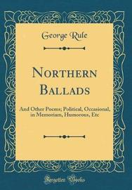 Northern Ballads by George Rule image