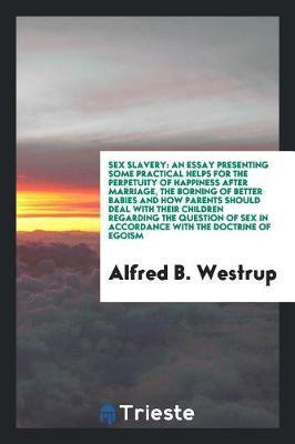 Sex Slavery by Alfred B Westrup