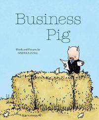 Business Pig by Andrea Zuill