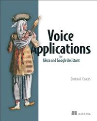 Voice Applications for Alexa and Google Assistant by Dustin Coates