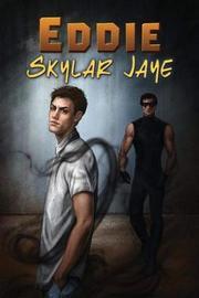 Eddie by Skylar Jaye
