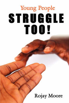 Young People STRUGGLE Too! by Rojay Moore image