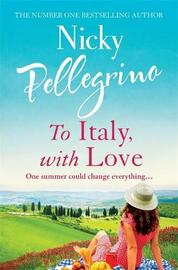 To Italy, With Love by Nicky Pellegrino