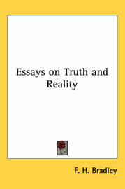 Essays on Truth and Reality by F.H. Bradley image